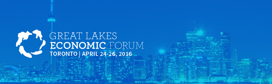 Great Lakes Economic Forum 2016: Toronto