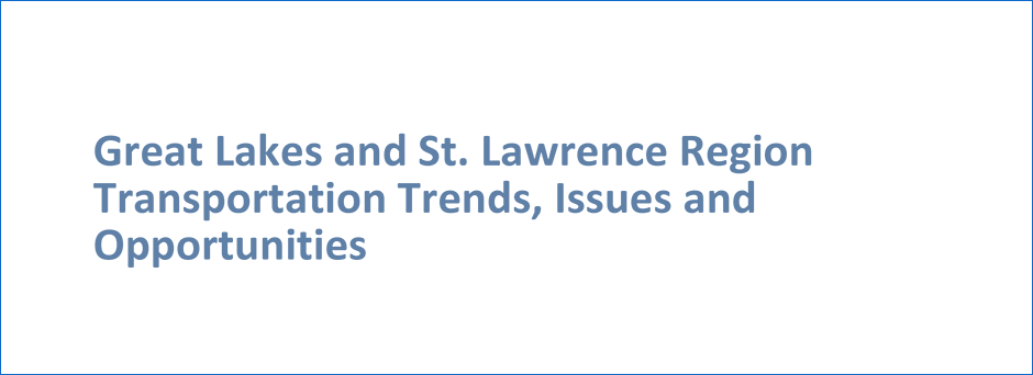 Great Lakes and St. Lawrence Region Transportation Trends, Issues and Opportunities