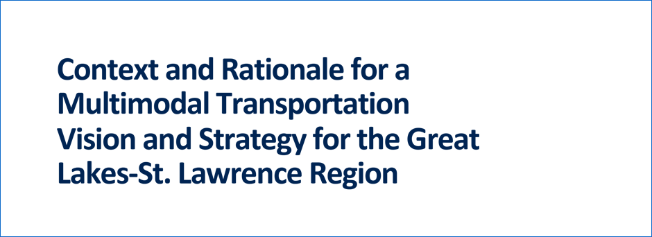 Context and Rationale for a Multimodal Transportation Vision and Strategy for the Great Lakes-St. Lawrence Region