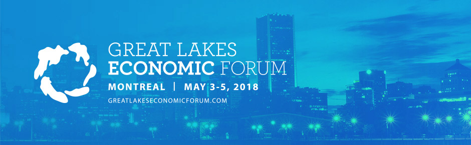 Great Lakes Economic Forum 2018: Montreal