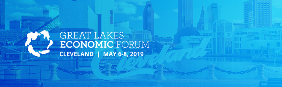 Great Lakes Economic Forum 2019: Cleveland